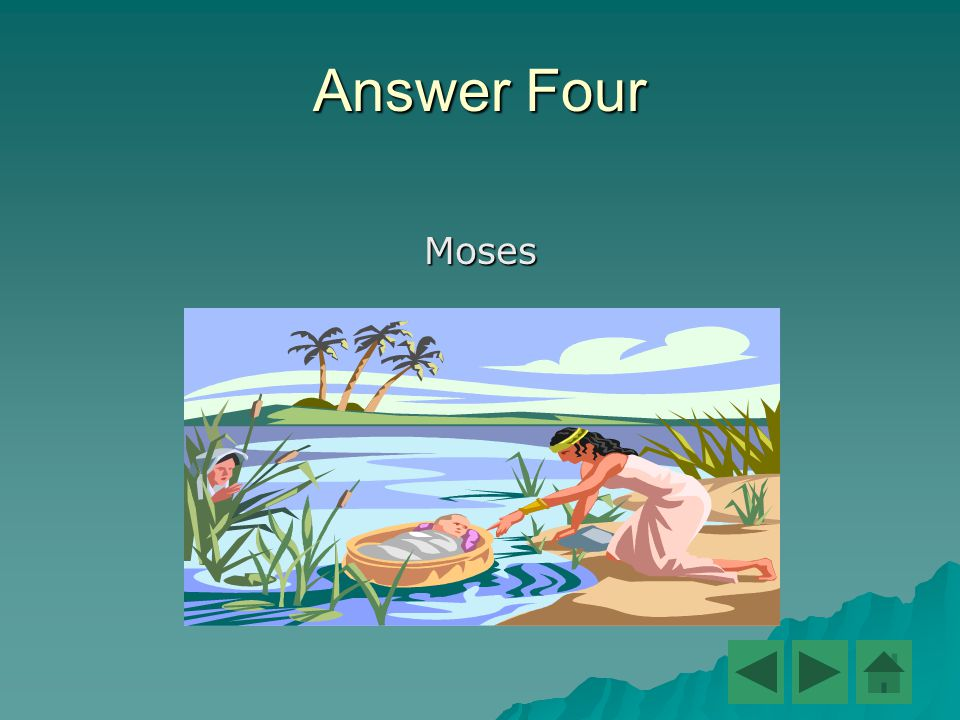Answer Four Moses