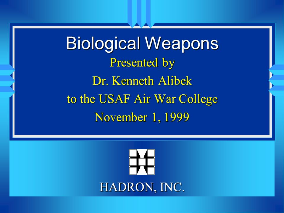 Biological Weapons Presented by Dr.
