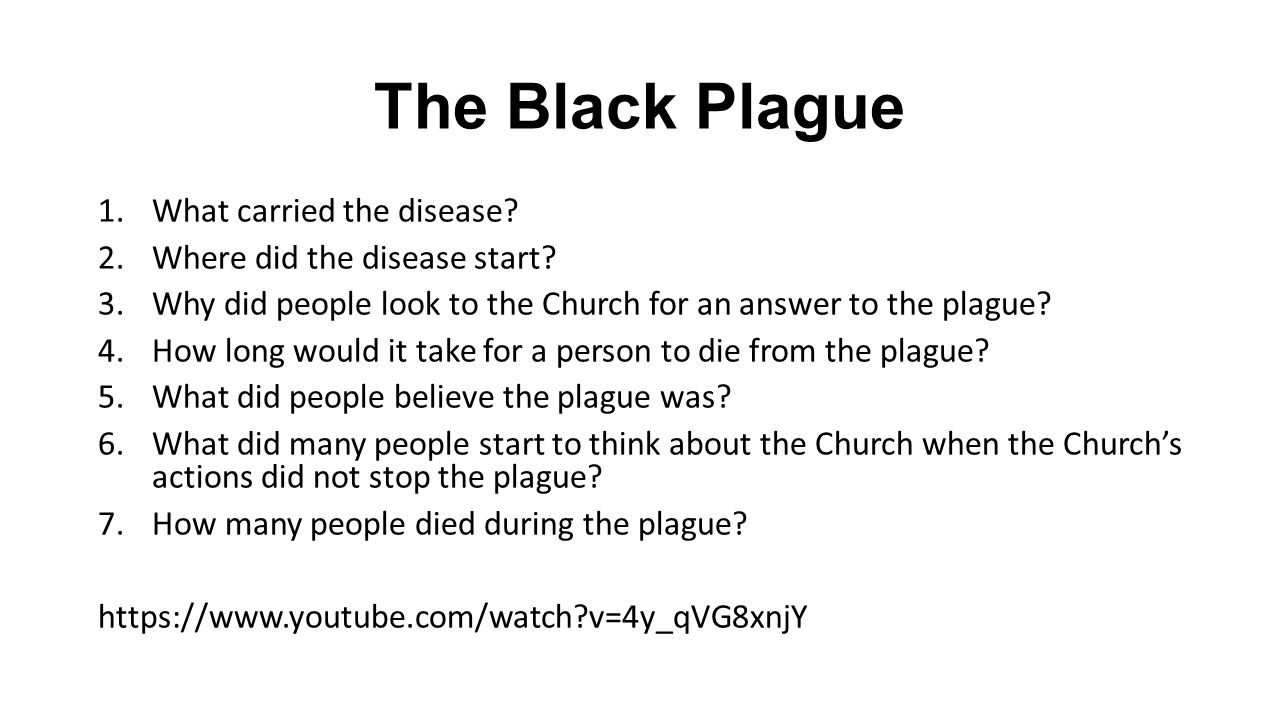 The Black Plague 1.What carried the disease. 2.Where did the disease start.