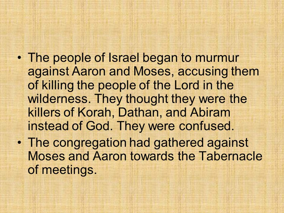 Memory Verse I will rid Myself of the murmuring of the children of Israel (Numbers 17:5)
