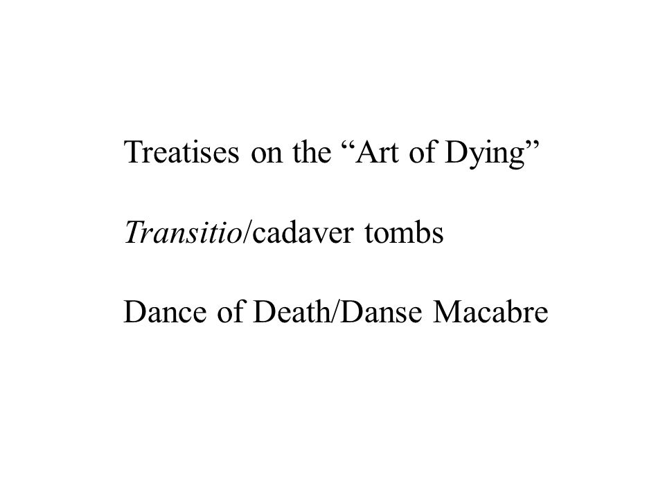 Treatises on the Art of Dying Transitio/cadaver tombs Dance of Death/Danse Macabre