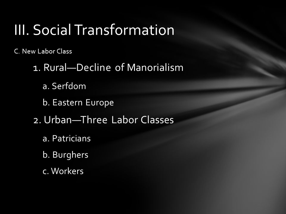 C. New Labor Class 1. Rural—Decline of Manorialism a.