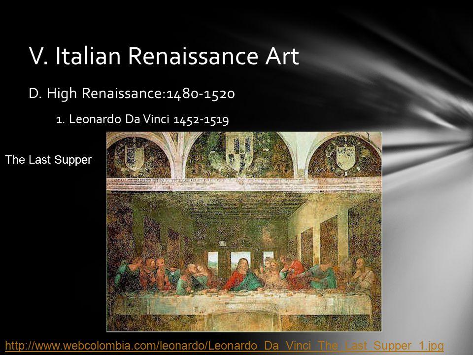 V. Italian Renaissance Art D. High Renaissance:1480-1520 1.