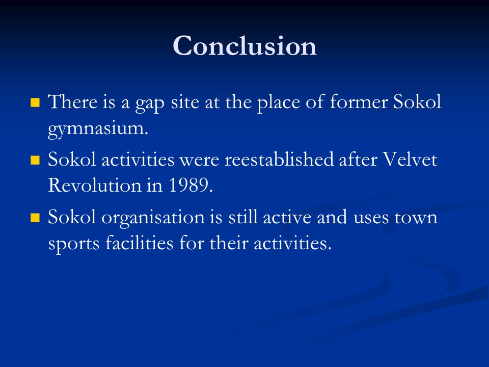 Conclusion There is a gap site at the place of former Sokol gymnasium.
