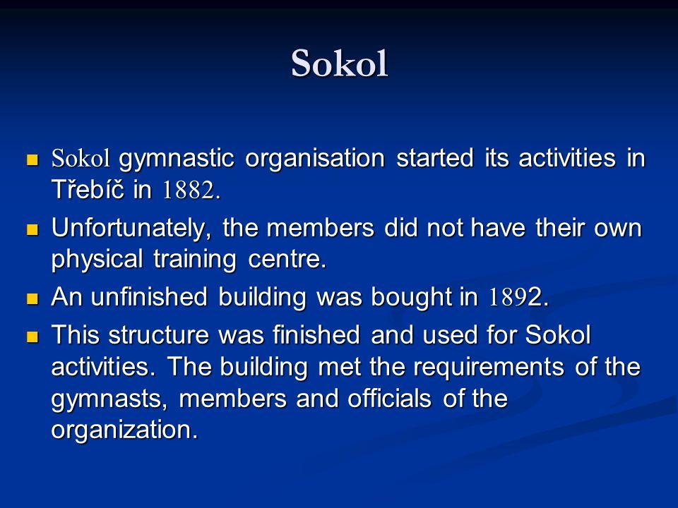 Sokol Sokol gymnastic organisation started its activities in Třebíč in 1882.