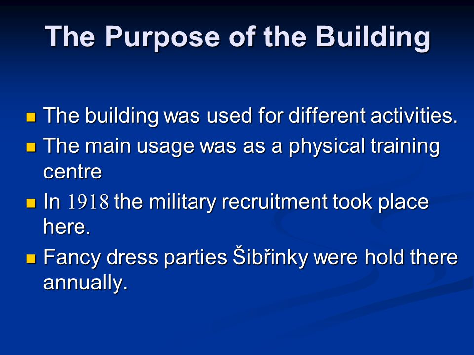 The Purpose of the Building The building was used for different activities.