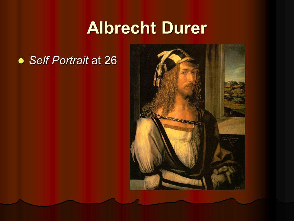 Albrecht Durer Self Portrait at 26 Self Portrait at 26
