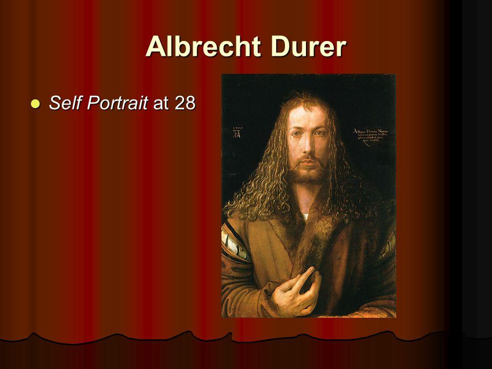 Albrecht Durer Self Portrait at 28 Self Portrait at 28