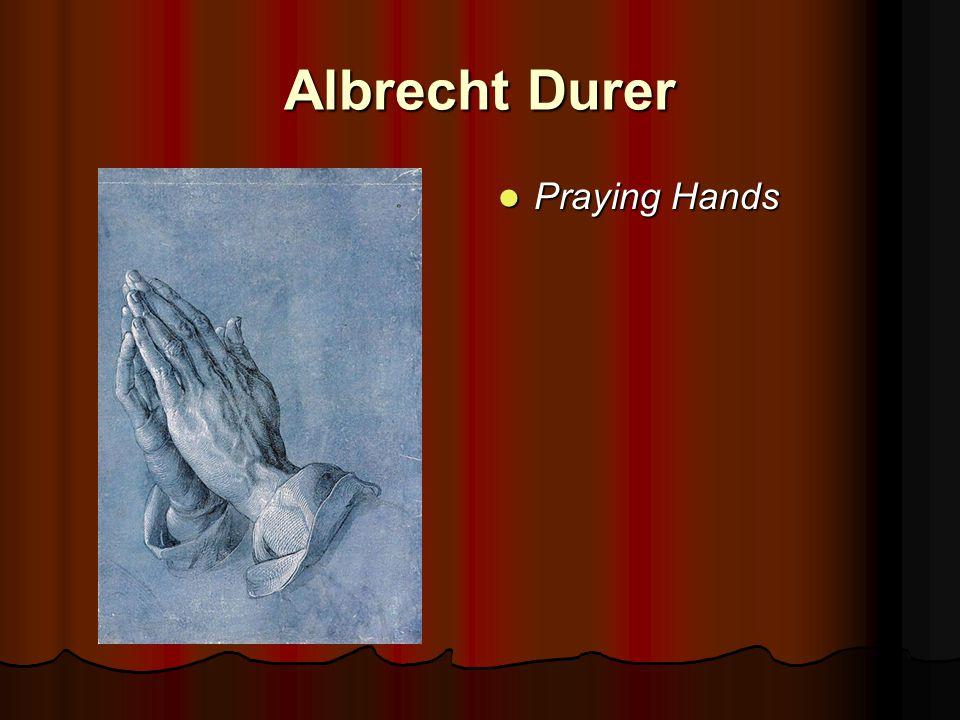 Albrecht Durer Praying Hands Praying Hands