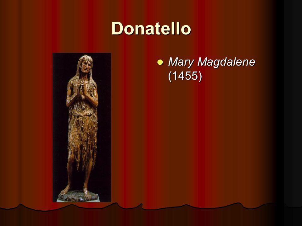 Donatello Mary Magdalene (1455) Mary Magdalene (1455)