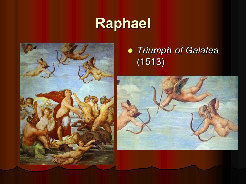 Raphael Triumph of Galatea (1513) Triumph of Galatea (1513)