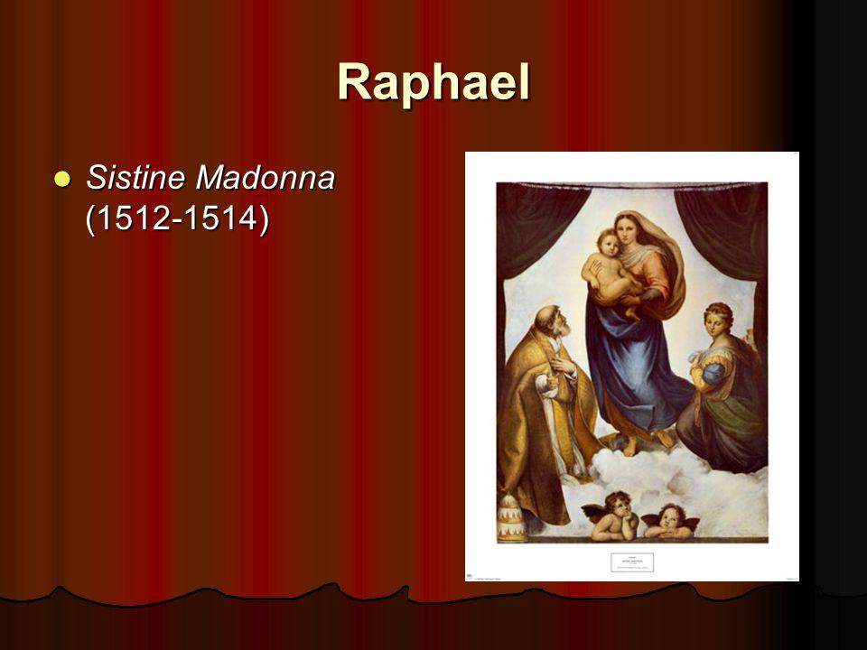 Raphael Sistine Madonna (1512-1514) Sistine Madonna (1512-1514)