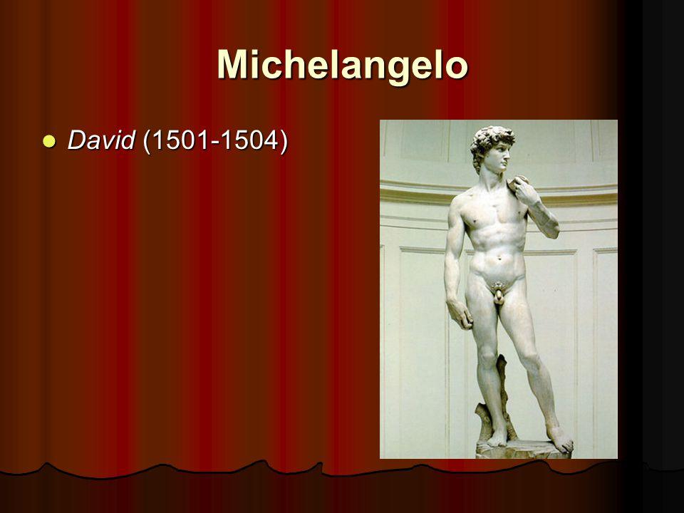 Michelangelo David (1501-1504) David (1501-1504)