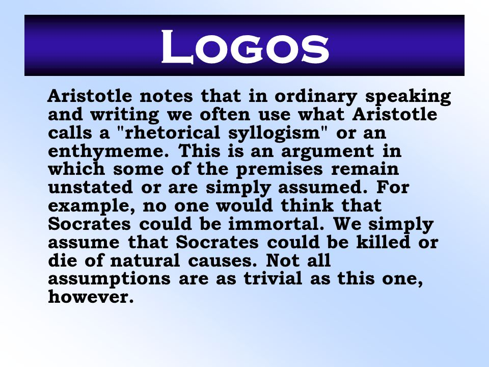 Logos Aristotle notes that in ordinary speaking and writing we often use what Aristotle calls a