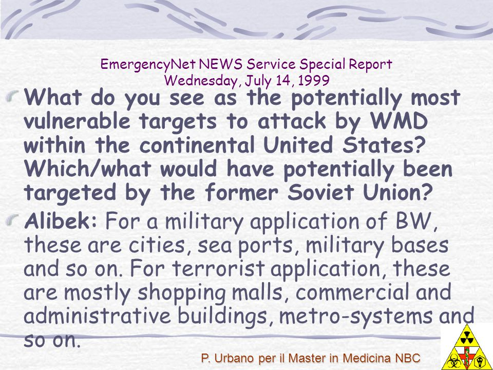 P. Urbano per il Master in Medicina NBC What do you see as the potentially most vulnerable targets to attack by WMD within the continental United Stat