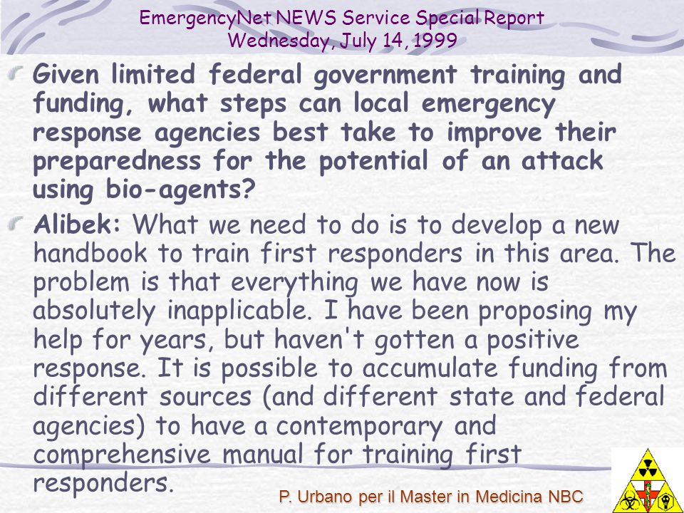 P. Urbano per il Master in Medicina NBC Given limited federal government training and funding, what steps can local emergency response agencies best t