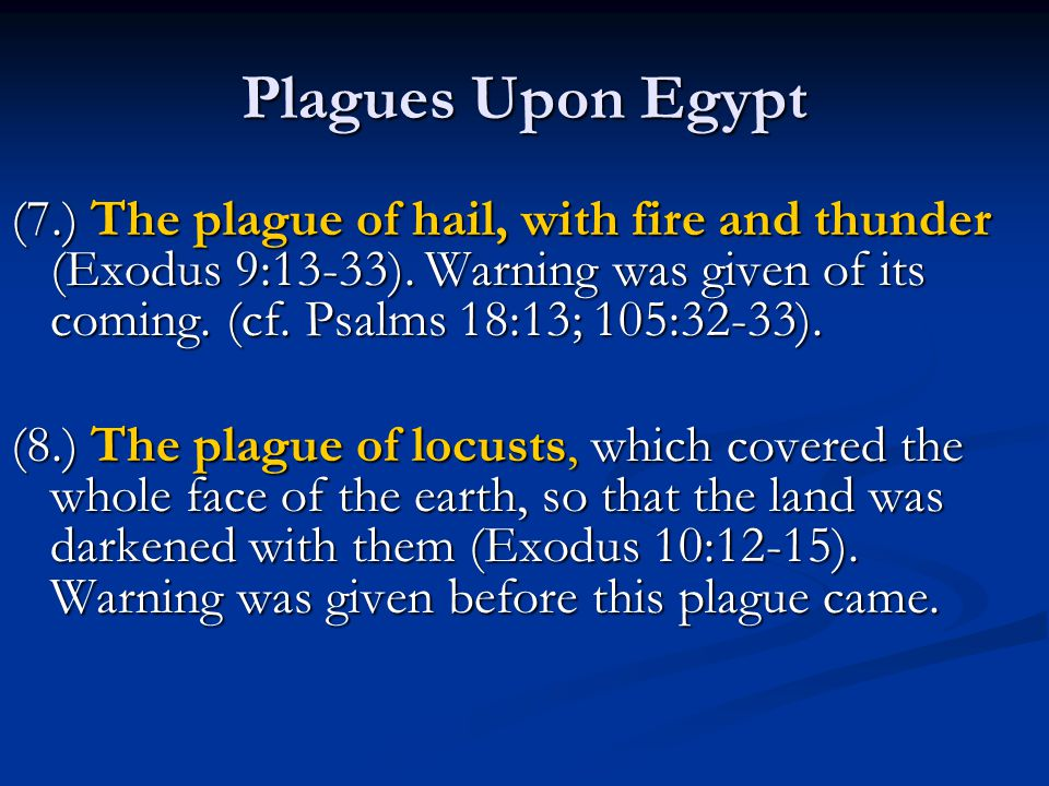 Plagues Upon Egypt (7.) The plague of hail, with fire and thunder (Exodus 9:13-33).