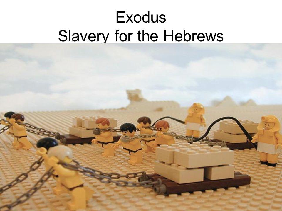 Exodus Slavery for the Hebrews