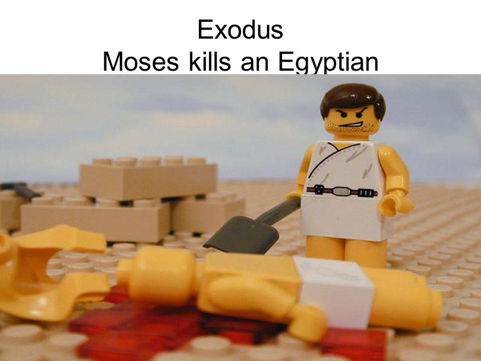 Exodus Moses kills an Egyptian