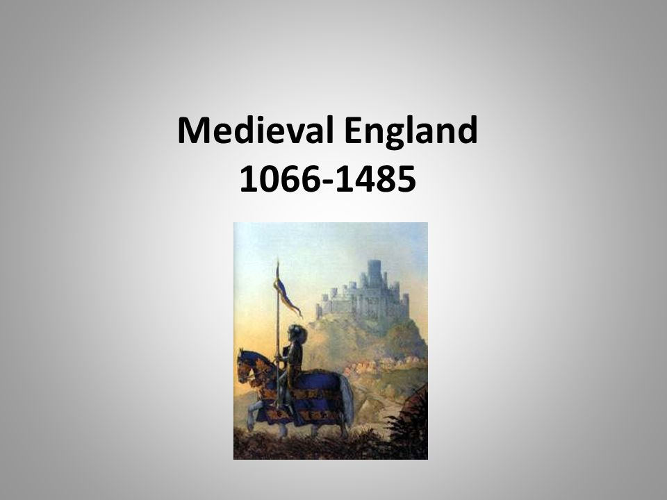Medieval England 1066-1485
