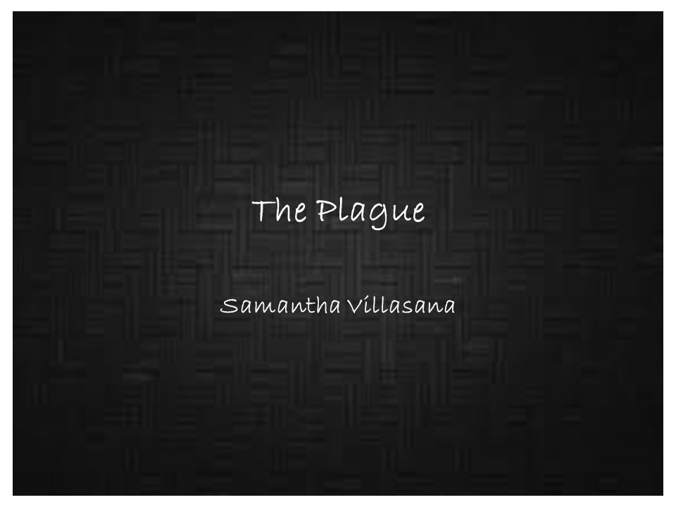 The Start The plague did not spread once, but many times over centuries.