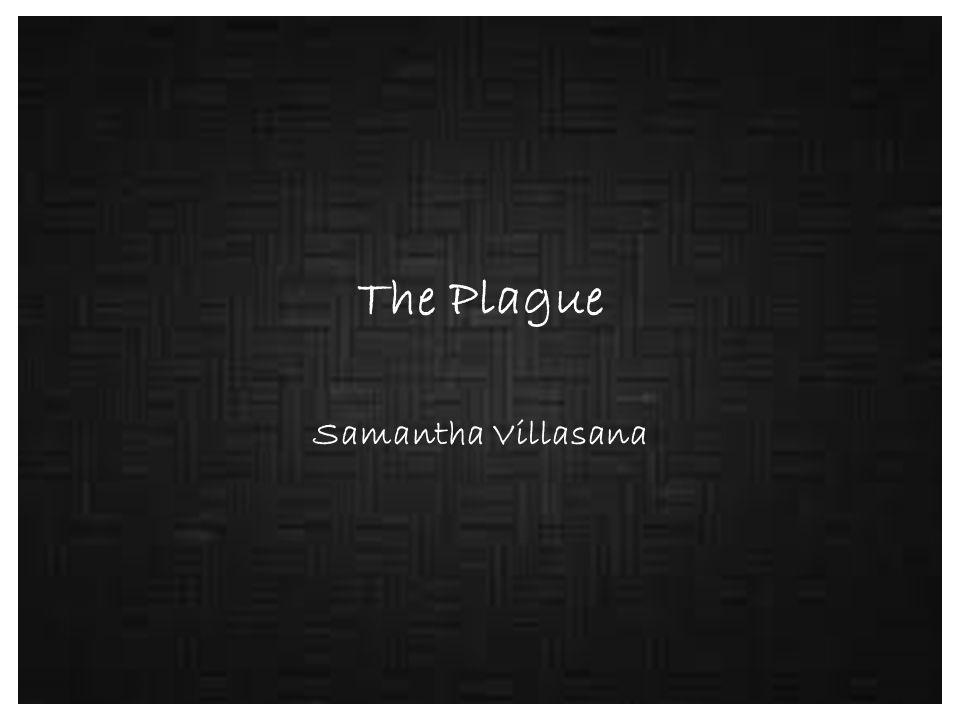 The Plague Samantha Villasana