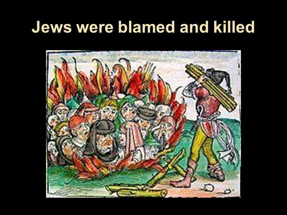 Jews were blamed and killed