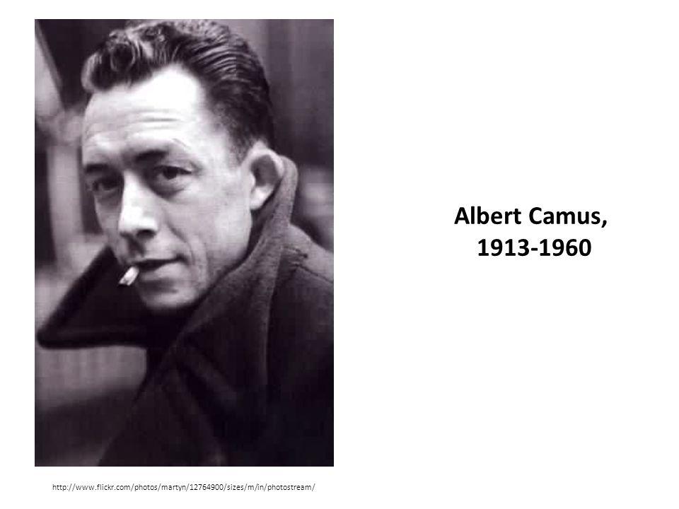 Albert Camus, 1913-1960 http://www.flickr.com/photos/martyn/12764900/sizes/m/in/photostream/