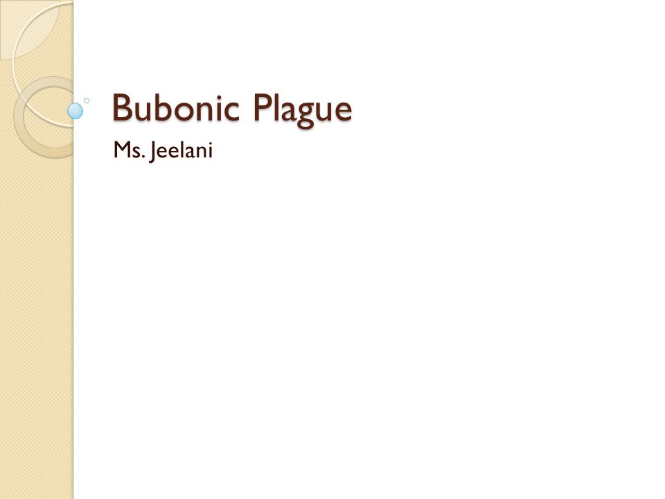 Bubonic Plague Ms. Jeelani