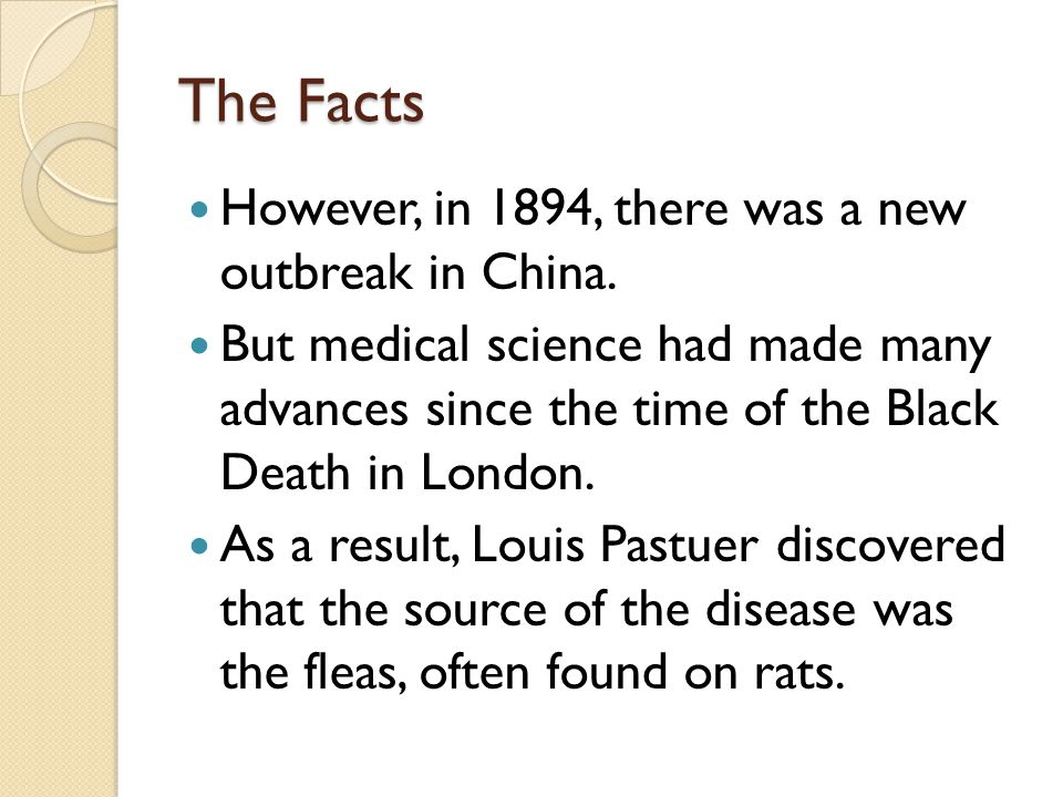 The Facts However, in 1894, there was a new outbreak in China.