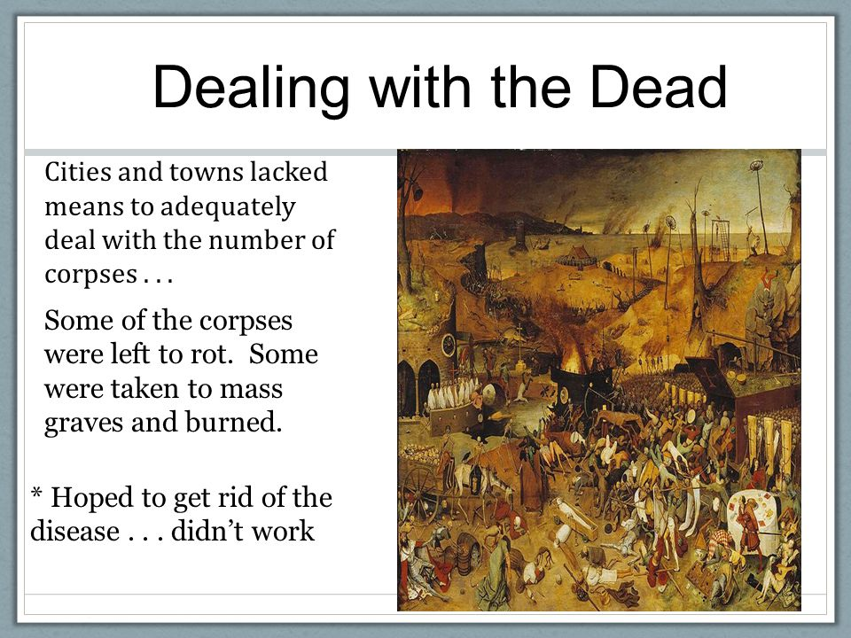 Dealing with the Dead Cities and towns lacked means to adequately deal with the number of corpses...