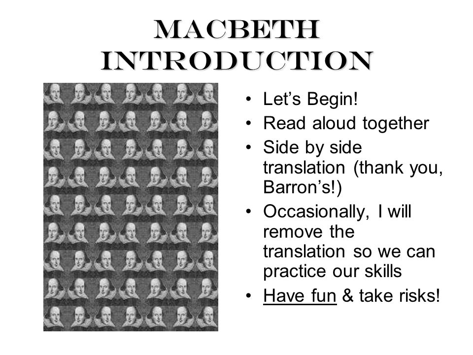 Macbeth Introduction Let's Begin.