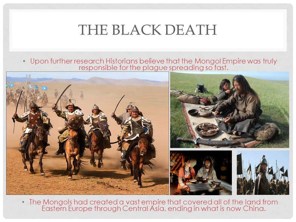 THE BLACK DEATH The city of Caffa had been under attack by Golden Horde branch of Mongols when the plague erupted.