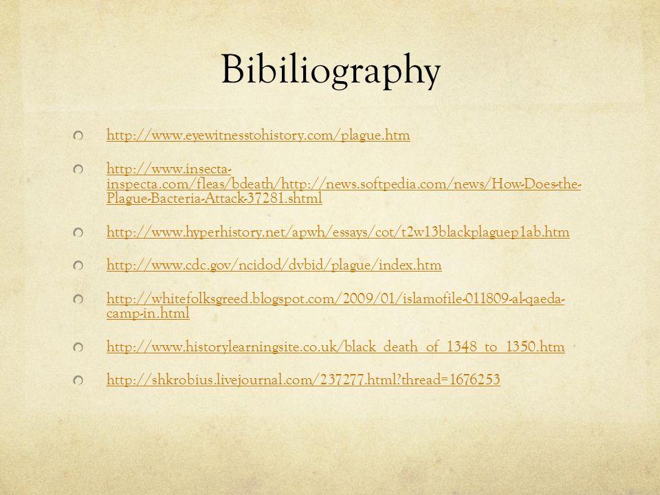 Bibiliography http://www.eyewitnesstohistory.com/plague.htm http://www.insecta- inspecta.com/fleas/bdeath/http://news.softpedia.com/news/How-Does-the-