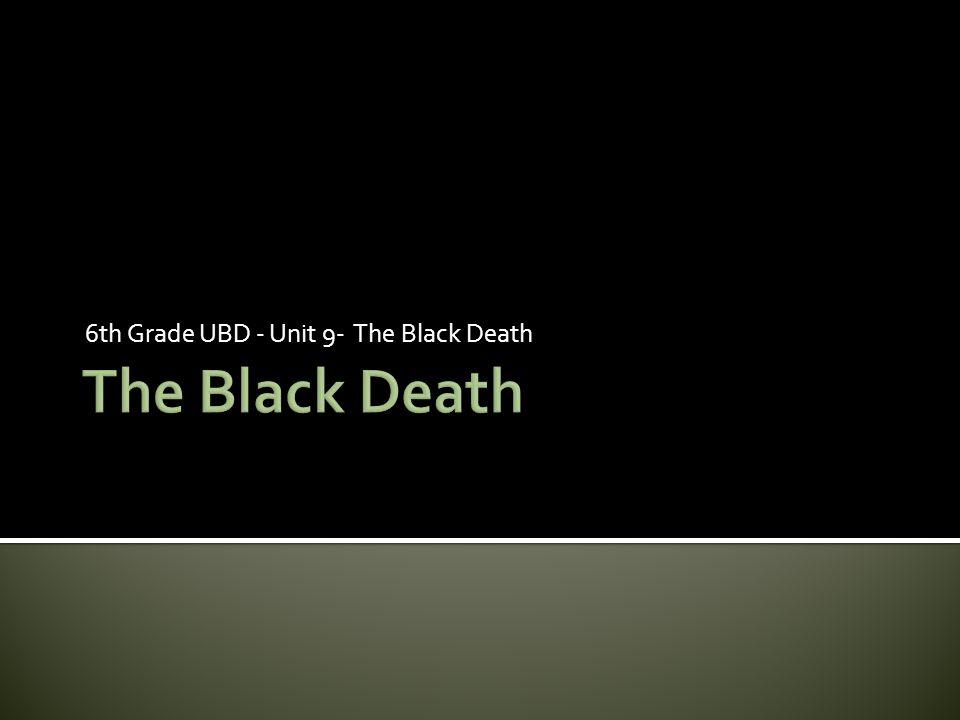 6th Grade UBD - Unit 9- The Black Death