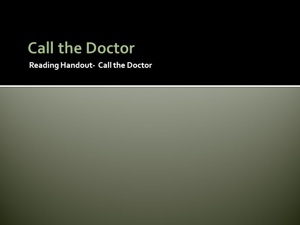 Reading Handout- Call the Doctor