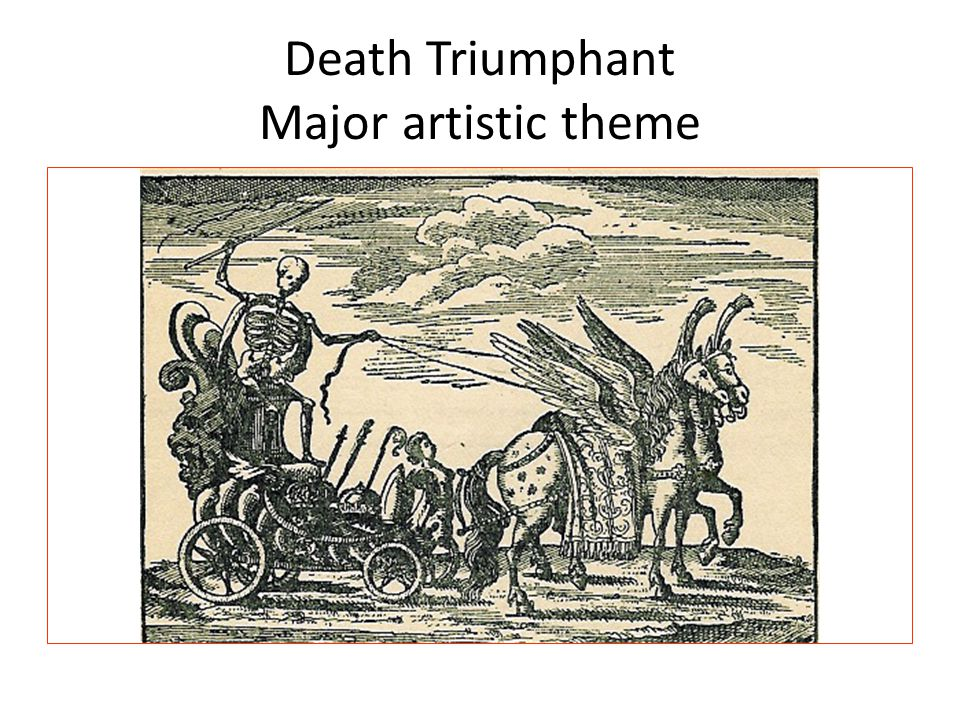 Death Triumphant Major artistic theme