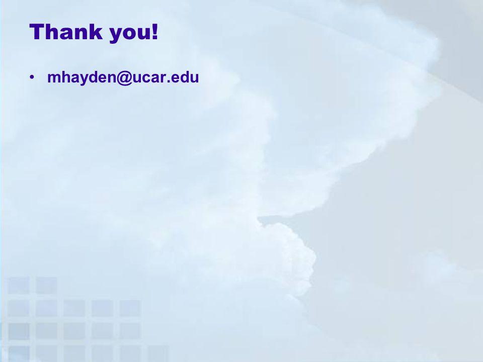 Thank you! mhayden@ucar.edu
