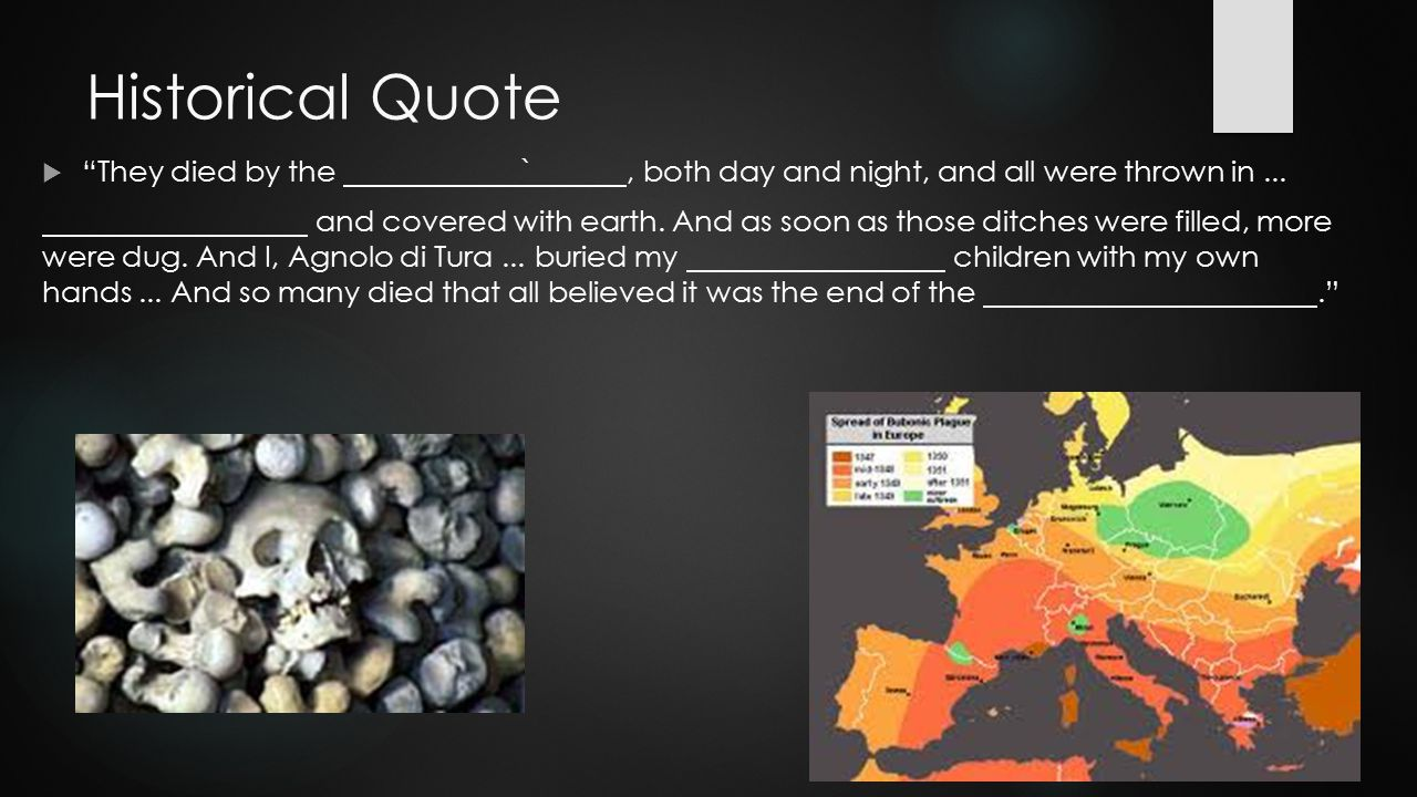Historical Quote  They died by the `, both day and night, and all were thrown in...