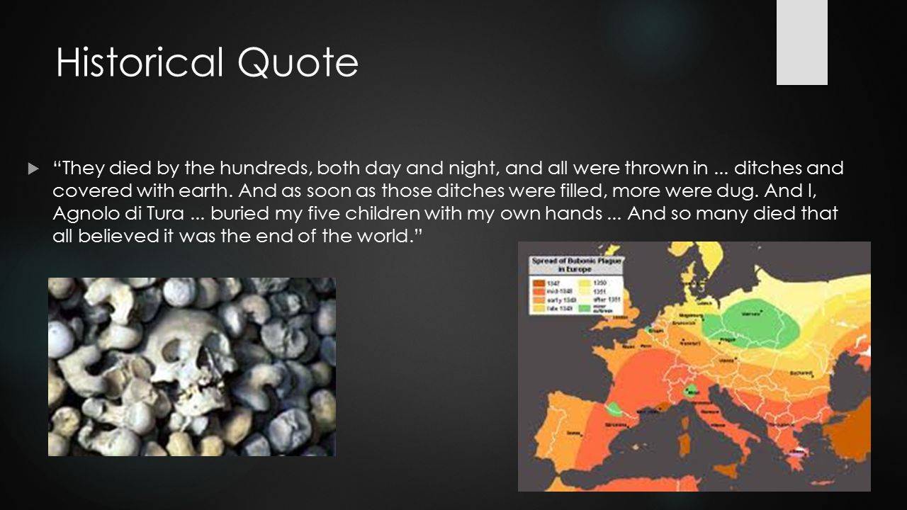 Historical Quote  They died by the hundreds, both day and night, and all were thrown in...