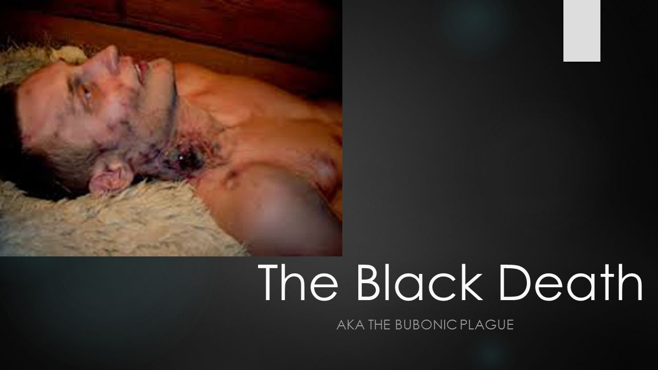 The Black Death AKA THE BUBONIC PLAGUE