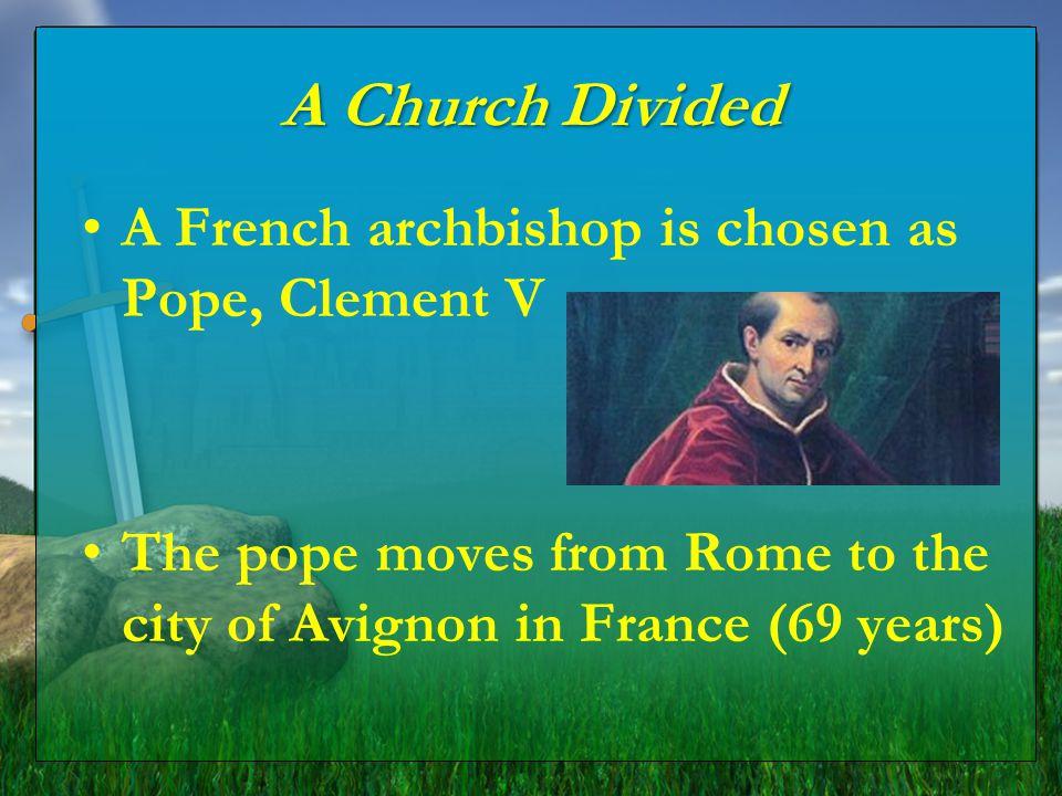 A Church Divided 1378 A.D., Pope Urban VI chosen