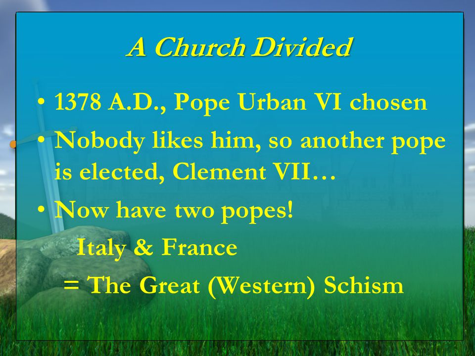 The Great (Western) Schism 1414 A.D.