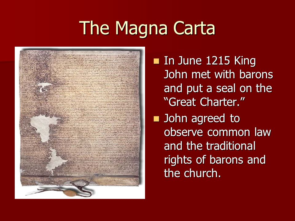 "The Magna Carta In June 1215 King John met with barons and put a seal on the ""Great Charter."" In June 1215 King John met with barons and put a seal on"