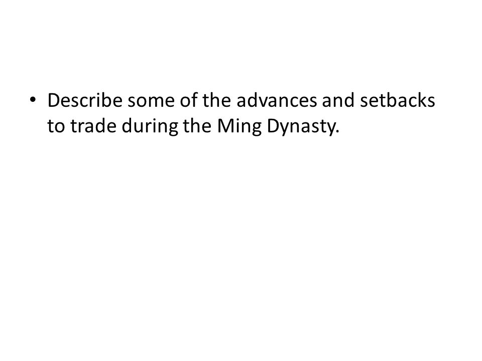 Describe some of the advances and setbacks to trade during the Ming Dynasty.