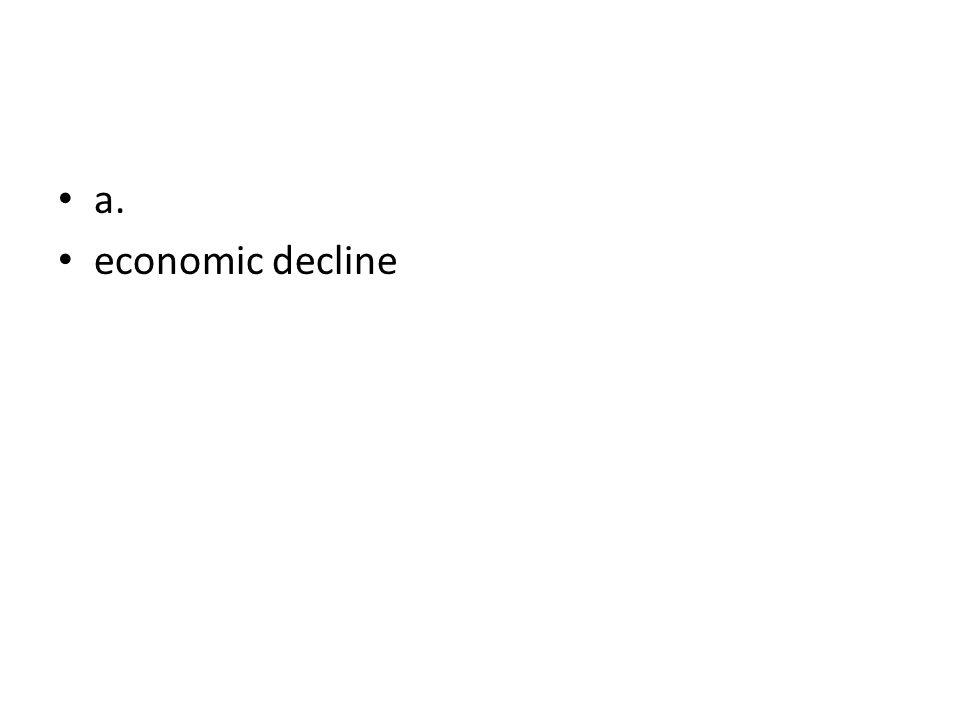 a. economic decline