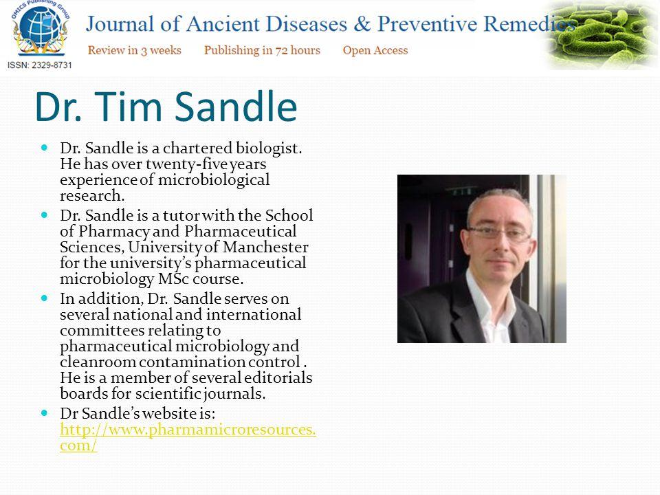 Dr. Tim Sandle Dr. Sandle is a chartered biologist.