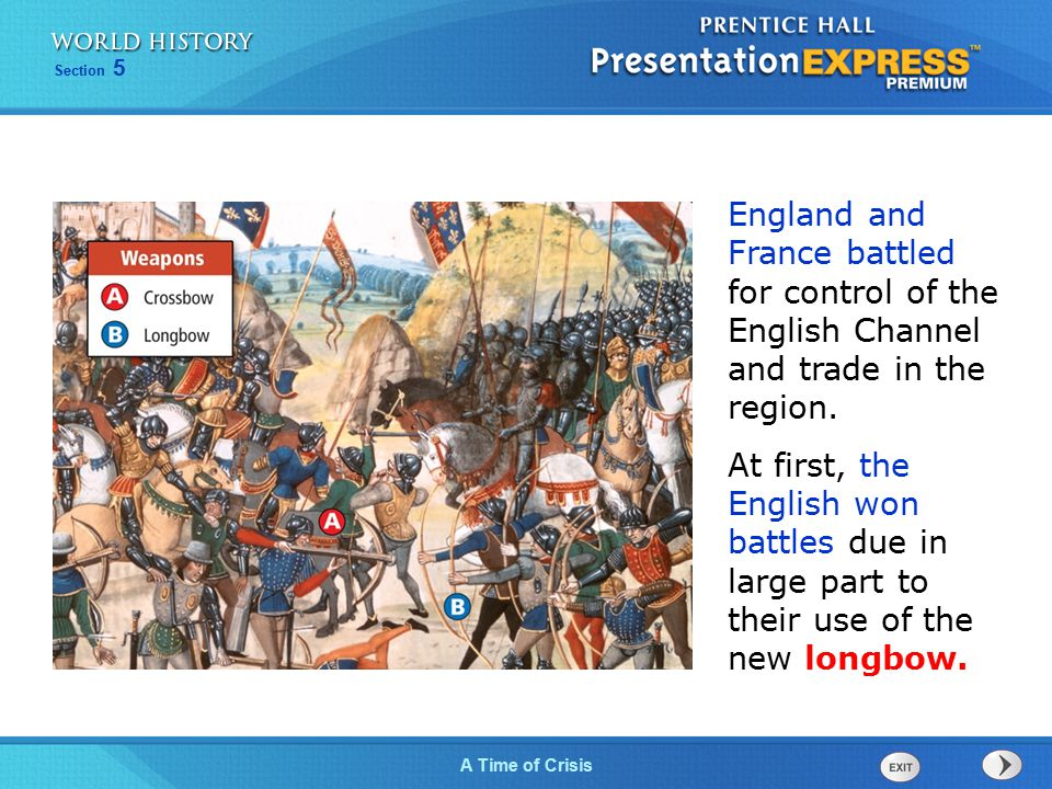 Section 5 A Time of Crisis England and France battled for control of the English Channel and trade in the region. At first, the English won battles du