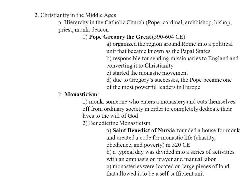 2. Christianity in the Middle Ages a. Hierarchy in the Catholic Church (Pope, cardinal, archbishop, bishop, priest, monk, deacon 1) Pope Gregory the G