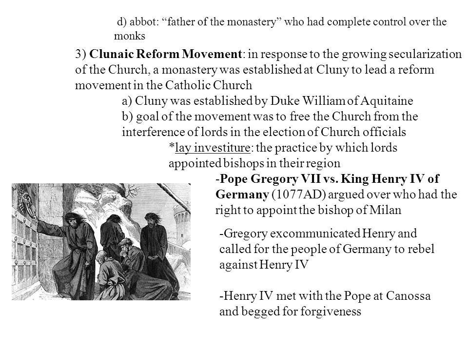 """d) abbot: """"father of the monastery"""" who had complete control over the monks 3) Clunaic Reform Movement: in response to the growing secularization of t"""
